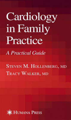 Cardiology in Family Practice: A Practical Guide - Current Clinical Practice (Hardback)
