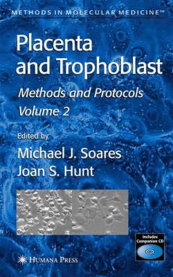 Placenta and Trophoblast: Methods and Protocols, Volume II - Methods in Molecular Medicine 122 (Hardback)