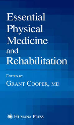 Essential Physical Medicine and Rehabilitation - Musculoskeletal Medicine (Paperback)