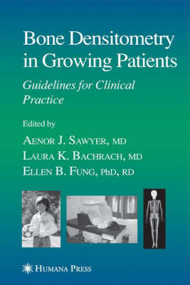 Bone Densitometry in Growing Patients: Guidelines for Clinical Practice - Current Clinical Practice (Hardback)
