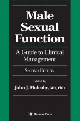 Male Sexual Function: A Guide to Clinical Management - Current Clinical Urology (Hardback)