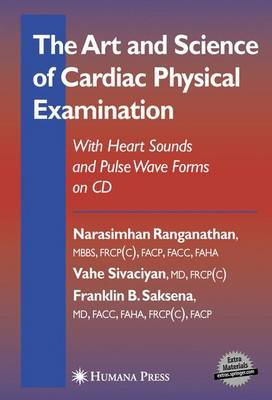 The Art and Science of Cardiac Physical Examination: With Heart Sounds and Pulse Wave Forms on CD - Contemporary Cardiology (Hardback)