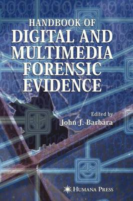 Handbook of Digital and Multimedia Forensic Evidence (Hardback)