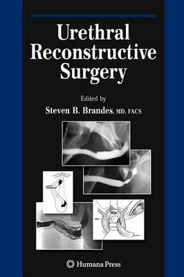 Urethral Reconstructive Surgery - Current Clinical Urology (Hardback)