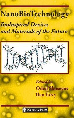 NanoBioTechnology: BioInspired Devices and Materials of the Future (Hardback)