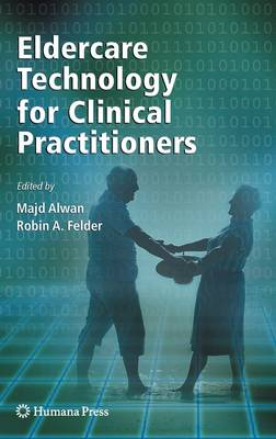 Eldercare Technology for Clinical Practitioners - Aging Medicine (Hardback)