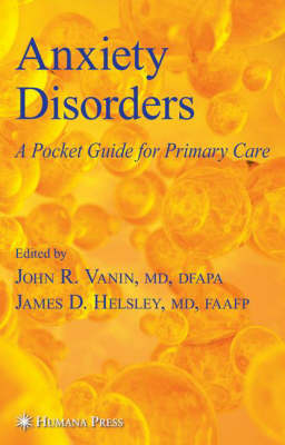 Anxiety Disorders: A Pocket Guide For Primary Care - Current Clinical Practice (Paperback)