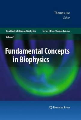 Fundamental Concepts in Biophysics: Volume 1 - Handbook of Modern Biophysics (Hardback)