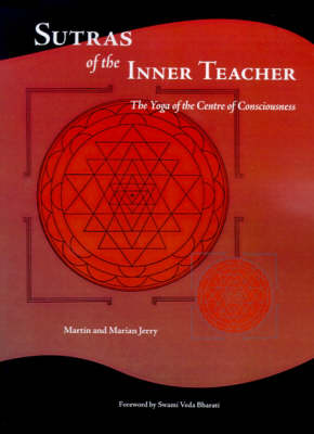 Sutras of the Inner Teacher: the Yoga of the Centre of the Consciousness (Paperback)