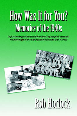 How Was it for You?: Memories of the 1940s (Paperback)