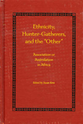 Ethnicity, Hunter Gatherers and the Other: Association or Assimilation in Africa (Hardback)
