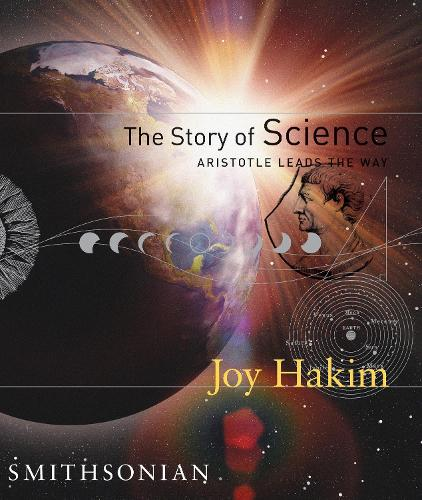 The Story Of Science: Aristotle Leads The Way (Hardback)