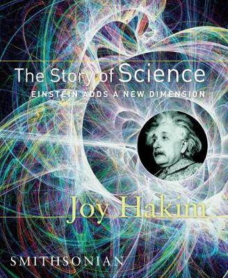 The Story Of Science: Einstien Adds A New Dimension (Hardback)