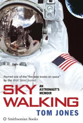 Sky Walking: An Astronaut's Memoir (Paperback)