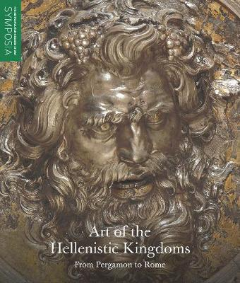 Art of the Hellenistic Kingdoms - From Pergamon to Rome (Paperback)