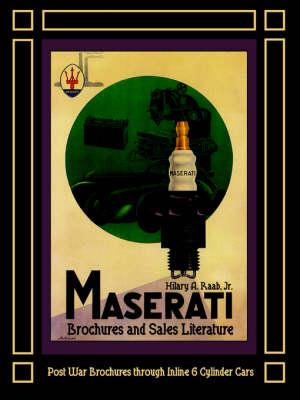 Maserati Brochures and Sales Literature - Post War Brochures Through Inline 6 Cylinder Cars (Paperback)