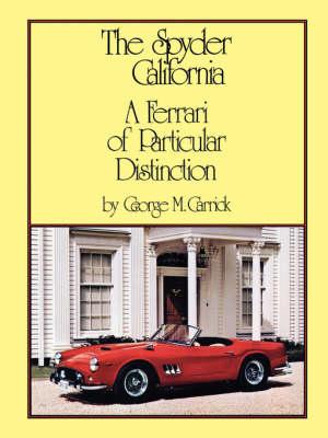 The Spyder California - A Ferrari of Particular Distinction (Paperback)