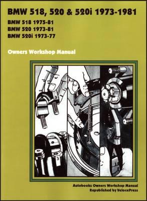 BMW 518, 520 & 520i 1973-1981 Owner's Workshop Manual (Paperback)