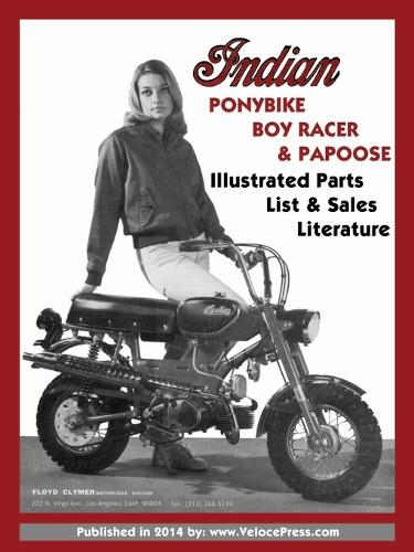 Indian Ponybike, Boy Racer & Papoose Illustrated Parts List & Sales Literature (Paperback)