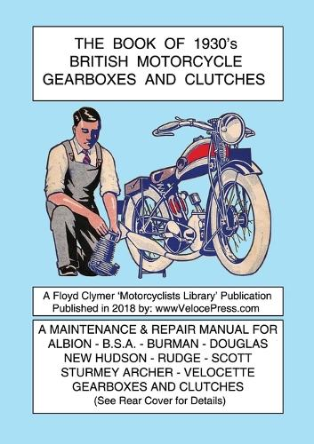 Book of 1930's British Motorcycle Gearboxes and Clutches (Paperback)