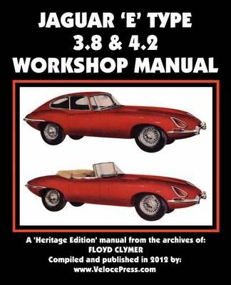 Jaguar E-Type 3.8 & 4.2 Workshop Manual (Paperback)