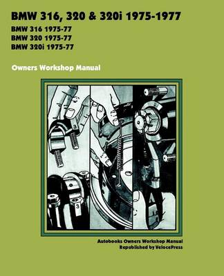 BMW 316, 320 & 320i 1975-1977 OWNERS WORKSHOP MANUAL (Paperback)