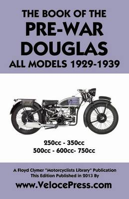 Book of the Pre-War Douglas All Models 1929-1939 (Paperback)