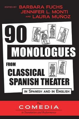 90 Monologues from Classical Spanish Theater: In Spanish and English - UCLA Center for 17th- And 18th-Century Studies 1 (Paperback)