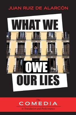 What We Owe Our Lies - The Comedia In Translation And Performance 3 (Paperback)
