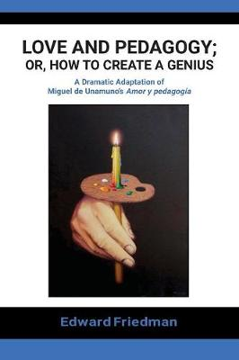 Love and Pedagogy; Or, How to Create a Genius (Paperback)