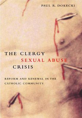 The Clergy Sexual Abuse Crisis: Reform and Renewal in the Catholic Community (Paperback)