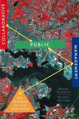 Collaborative Public Management: New Strategies for Local Governments - American Governance and Public Policy series (Paperback)