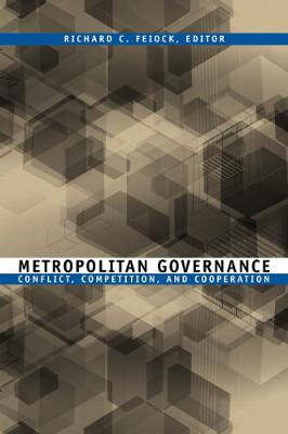 Metropolitan Governance: Conflict, Competition, and Cooperation - American Governance and Public Policy series (Paperback)