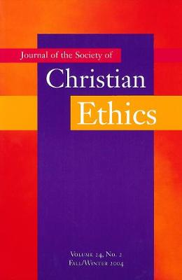 Journal of the Society of Christian Ethics: Fall/Winter 2004, volume 24, no. 2 (Paperback)