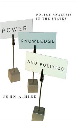 Power, Knowledge, and Politics: Policy Analysis in the States - American Governance and Public Policy series (Paperback)