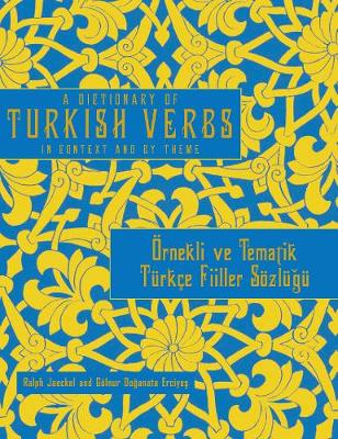A Dictionary of Turkish Verbs: In Context and By Theme (Paperback)