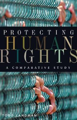 Protecting Human Rights: A Comparative Study - Advancing Human Rights series (Paperback)
