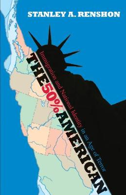 The 50% American: Immigration and National Identity in an Age of Terror (Hardback)
