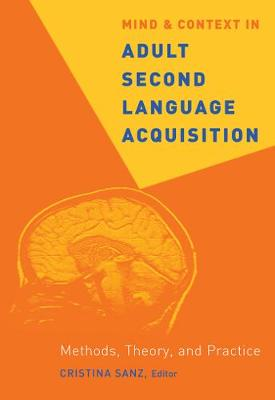 Mind and Context in Adult Second Language Acquisition: Methods, Theory, and Practice (Paperback)