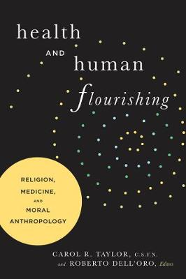 Health and Human Flourishing: Religion, Medicine, and Moral Anthropology (Paperback)