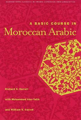 A Basic Course in Moroccan Arabic with MP3 Files - Georgetown Classics in Arabic Languages and Linguistics series (Paperback)