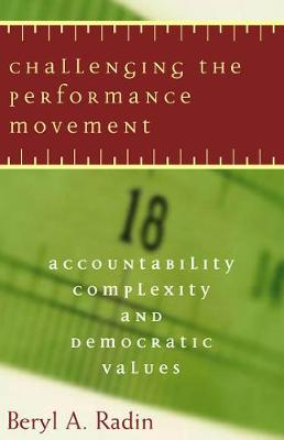 Challenging the Performance Movement: Accountability, Complexity, and Democratic Values - Public Management and Change series (Paperback)