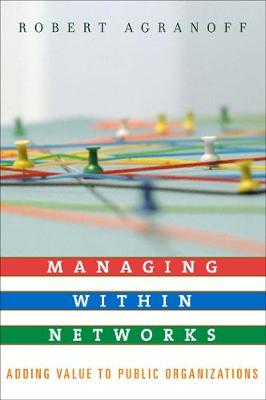 Managing within Networks: Adding Value to Public Organizations - Public Management and Change series (Paperback)