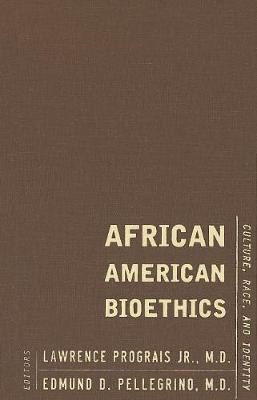 African American Bioethics: Culture, Race, and Identity (Hardback)