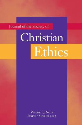 Journal of the Society of Christian Ethics: Spring/Summer 2007, volume 27, no. 1 (Paperback)