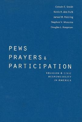 Pews, Prayers, and Participation: Religion and Civic Responsibility in America - Religion and Politics series (Hardback)