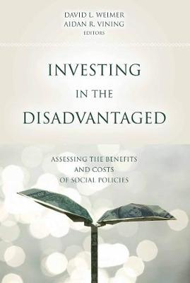 Investing in the Disadvantaged: Assessing the Benefits and Costs of Social Policies - American Governance and Public Policy series (Paperback)