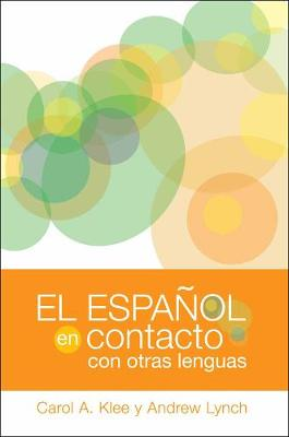El espanol en contacto con otras lenguas - Georgetown Studies in Spanish Linguistics series (Paperback)