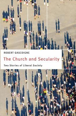 The Church and Secularity: Two Stories of Liberal Society - Moral Traditions series (Paperback)