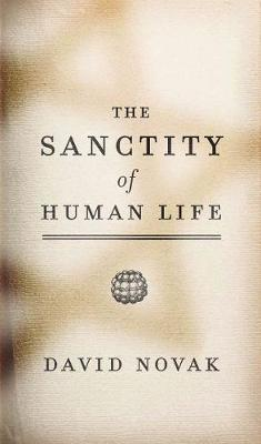 The Sanctity of Human Life (Paperback)